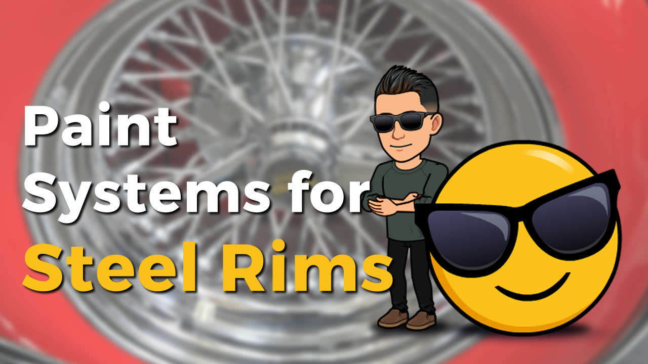 Paint Systems for Steel Rims – Ideas and Paint Coating Options 💡