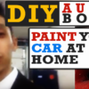 You CAN Paint Your Car At Home - DIY Auto Body